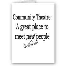 Community Theatre People are Different Cards by dramaticallycorrect