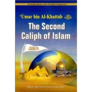 Umar bin Al Khattab (R): The Second Caliph of Islam