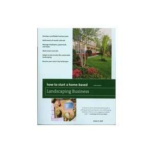 How to Start a Home Based Landscaping Business by Owen E. Dell   6th