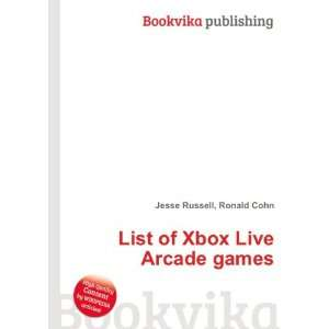 List of Xbox Live Arcade games Ronald Cohn Jesse Russell