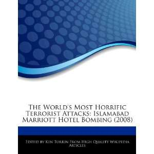 The Worlds Most Horrific Terrorist Attacks: Islamabad Marriott Hotel