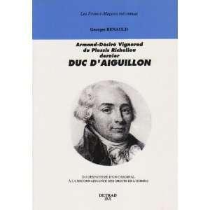 Armand Desire Vignerod du Plessis Richelieu, dernier duc d