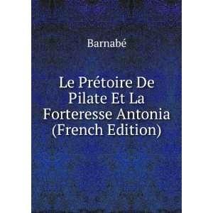Le Prétoire De Pilate Et La Forteresse Antonia (French