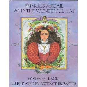 abigail and the wonderful hat (9780823408535) steven kroll Books