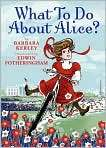 What to Do about Alice? How Alice Roosevelt