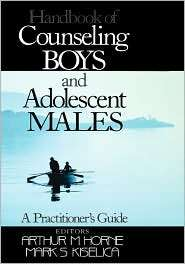 Handbook of Counseling Boys and Adolescent Males: A Practitioners