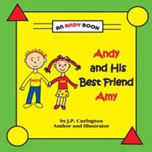 Andy and His Best Friend Amy (9780979389344) J.P. Curington Books