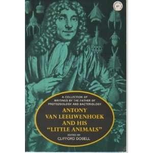 Anthony van Leeuwenhoek and His Little Animals Antony