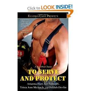 To Serve and Protect (Elloras Cave) [Paperback] Arianna Hart Books