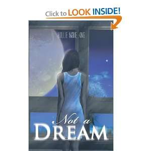 Not A Dream (9781462035380): Hollie Marie King: Books