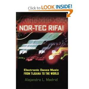 Nor tec Rifa Electronic Dance Music from Tijuana to the