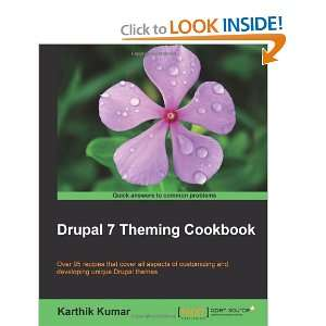 Drupal 7 Theming Cookbook (9781849516761): Karthik Kumar