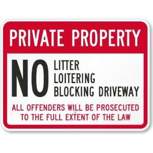 Private Property   No Litter, Loitering, Blocking Driveway