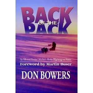 Mushers Alaska Pilgrimage to Nome [Paperback] Don Bowers Books