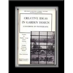 Creative Ideas In Garden Design   A Handbook Of Photographs   Brooklyn