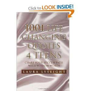 1001 Life Changing Quotes 4 TEENS: Chart Your Success Path with Wisdom