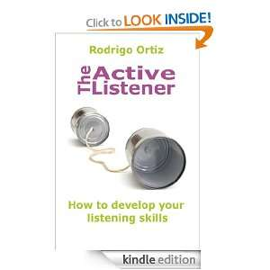 The Active Listener Rodrigo Ortiz Crespo  Kindle Store