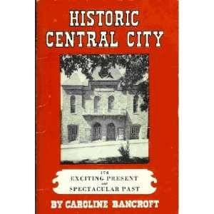 Historic Central City Caroline Bancroft Books