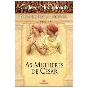 Mulheres de Cesar (Em Portugues do Brasil): Colleen Mccullough