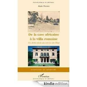 De la Case Africaine a la Villa Romaine un Demi Siecle au Service de l