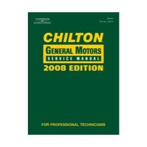 CHILTON 2008 GENERAL MOTORS SERVICE MANUAL Everything