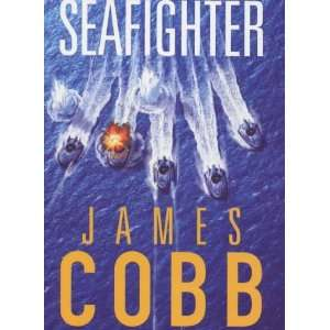 Seafighter (9780747222903): James Cobb: Books