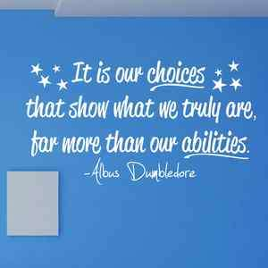 DUMBLEDORE QUOTE CHOICES ABILITIES Vinyl Wall Decal Art Decor