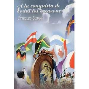 la Conquista de Todos los Corazones Enrique Soros, P. Juan Pablo