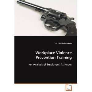 Workplace Violence Prevention Training: An Analysis of
