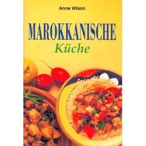 Marokkanische Küche (9783895081323) Anne Wilson Books