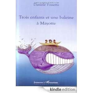 Trois enfants et une baleine à Mayotte (French Edition) Danièle