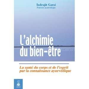 du Bien Etre (French Edition) (9782716314107): Indrajit Garai: Books