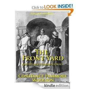 The Front Yard And Other Italian Stories (Annotated) [Kindle Edition]