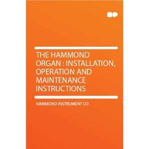 The Hammond Organ  Installation, Operation and Maintenance
