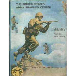 The United States Army Training Center, Infantry, Fort Dix