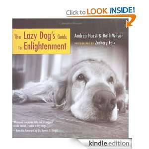 The Lazy Dogs Guide to Enlightenment: Andrea Hurst, Beth Wilson, Dr