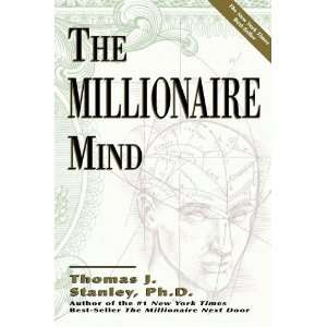 : The Millionaire Mind (Paperback): Thomas J. Stanley (Author): Books
