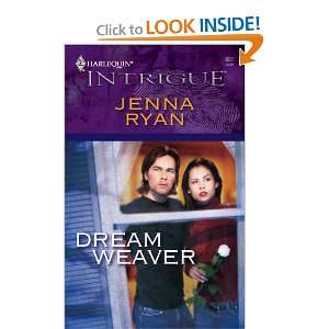 Dream Weaver (Harlequin Intrigue) (9780373229222) Jenna Ryan Books
