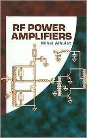 RF Power Amplifiers, (1884932126), Mihai Albulet, Textbooks   Barnes