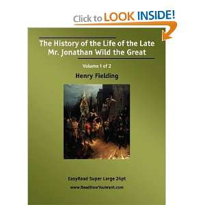 Mr. Jonathan Wild the Great (9781425091477): Henry Fielding: Books