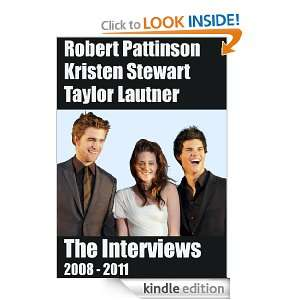 Robert Pattinson, Kristen Stewart, Taylor Lautner   The Interviews