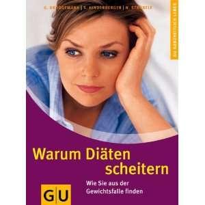 Warum Diäten scheitern (9783833800368): Nanette Ströbele