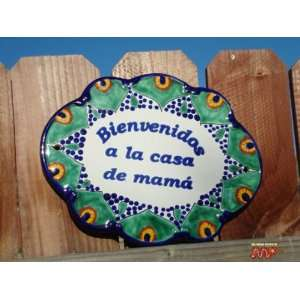 BEAUTIFUL MEXICAN TALAVERA WELCOME SIGN (Bienvenidos a la casa de Mama