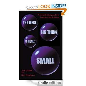 The Next Big Thing Is Really Small Jack Uldrich and Deb Newberry