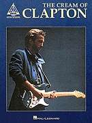 ERIC CLAPTON THE CREAM OF CLAPTON GUITAR TAB SONG BOOK