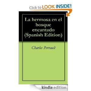 La hermosa en el bosque encantado (Spanish Edition) Charles Perrault