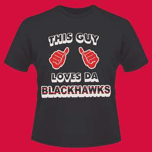 Chicago Blackhawks This Guy Loves Da Blackhawks T Shirt