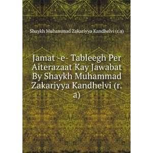 Jamat  e  Tableegh Per Aiterazaat Kay Jawabat By Shaykh