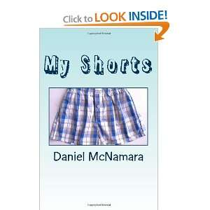My Shorts (9781467932974) Mr Daniel F McNamara Books