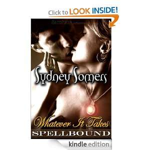 Whatever It Takes (Spellbound) Sydney Somers  Kindle